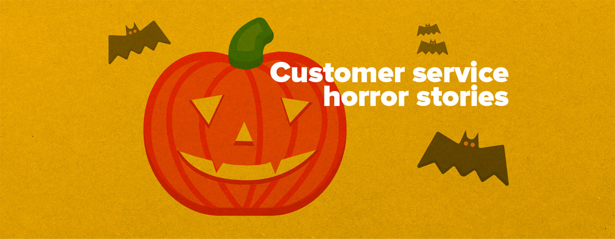 Customer Service Horror Stories:  The Return of Bad Support!