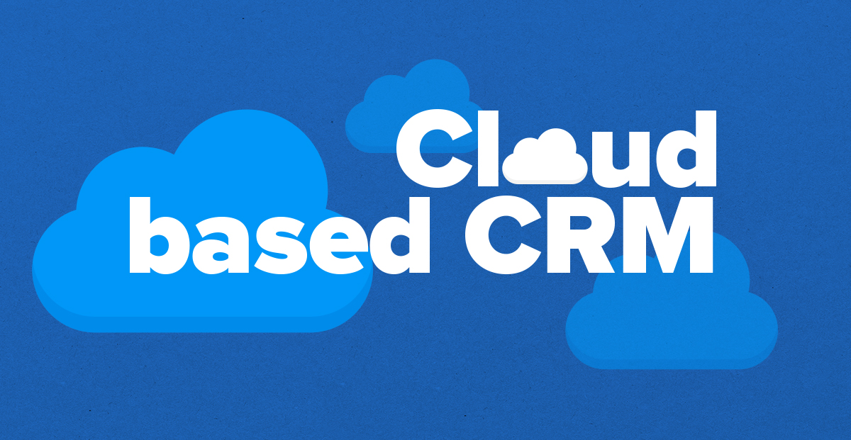 8 Reasons to choose cloud-based CRM for your business