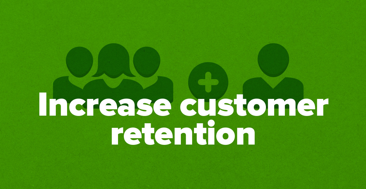 5 Unique Ways to Increase Customer Retention (and Increase Profits!)