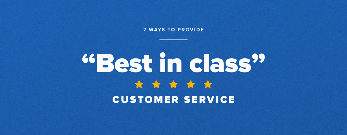 "7 ways to provide ""best in class"" customer service"
