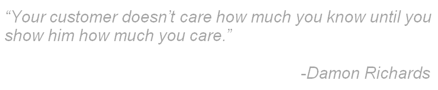 Customers don't care how much you know until you show them how much you care