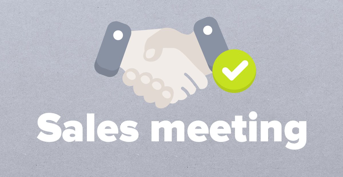 7 Ways to Prepare For Your Next Sales Meeting