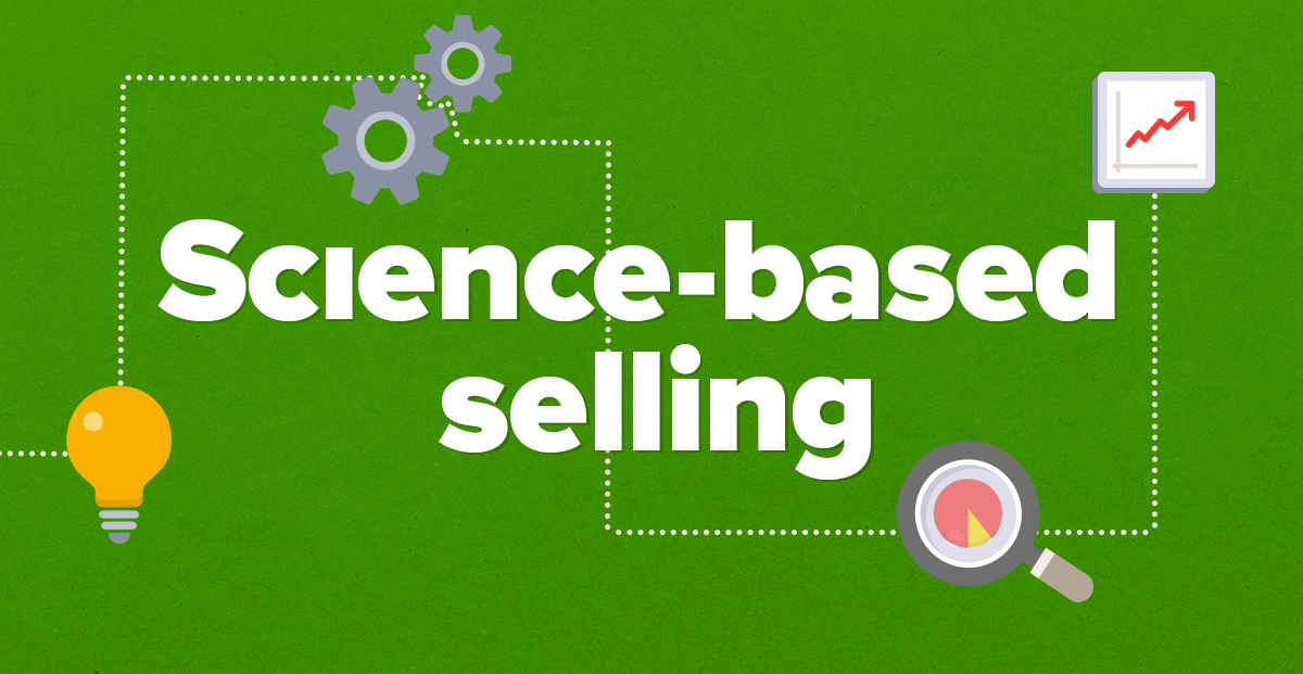 21 Science-based Selling Techniques (to Help you Double Sales)