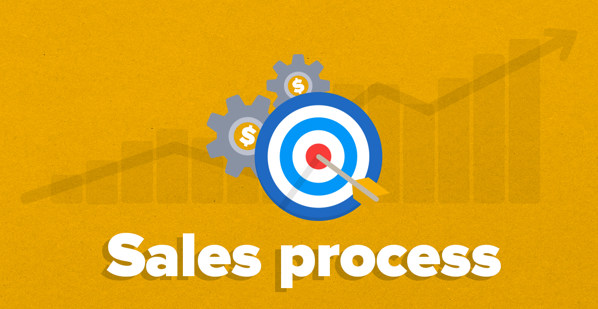 Sales process: A structured approach to closing sales faster!
