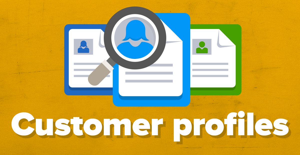 Customer profiling 101: How to create user profiles to target qualified leads