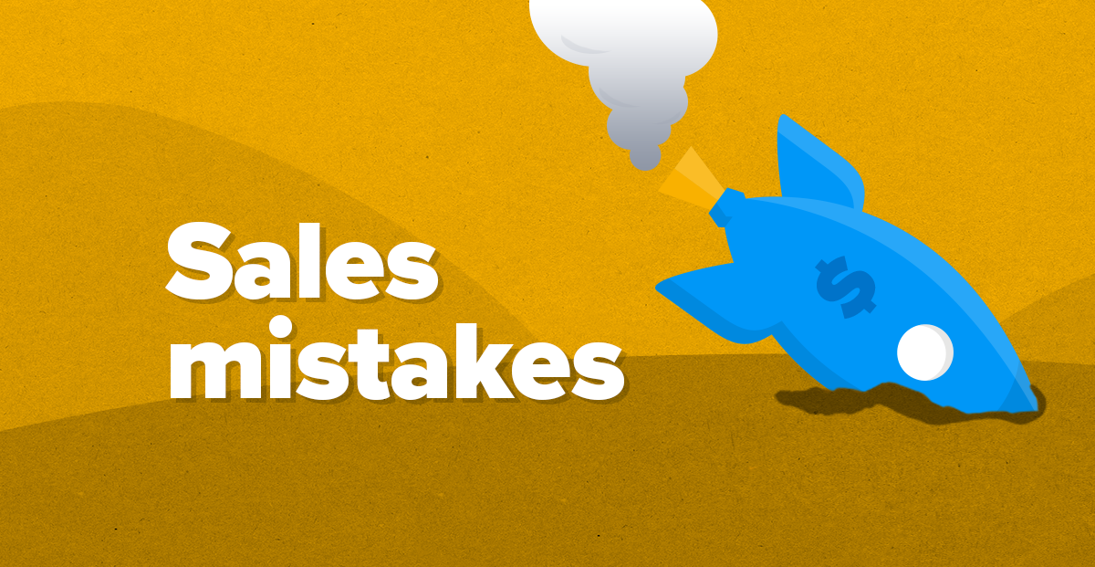 10 mistakes sales reps make way too often (and how to avoid them)