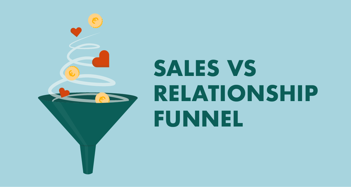 Sales funnel v relationship funnel