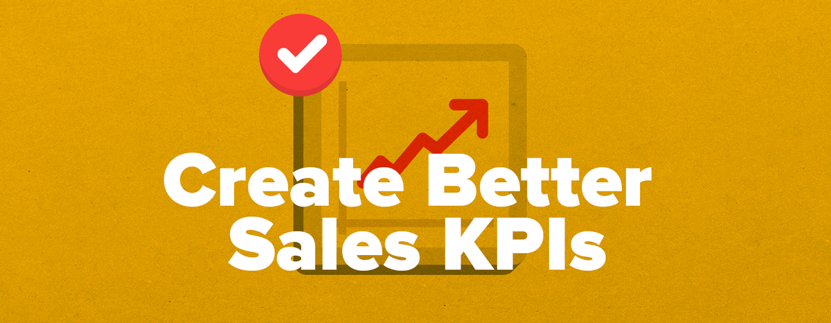 How to create better sales KPIs